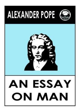 Alexander Pope: An Essay on Man - Auburn University